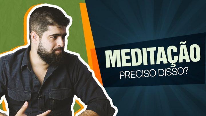 Meditação – O que é, por que e como fazer | Fernando Mesquita
