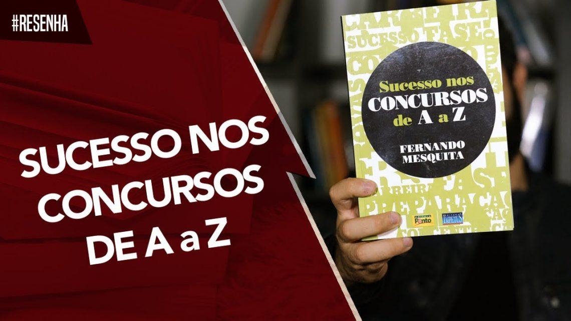 Resenha – Sucesso nos Concursos de A a Z | Fernando Mesquita
