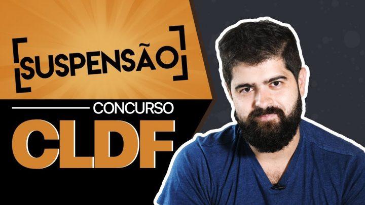 Suspensão concurso CLDF – 3 pontos para lidar com o fato | Fernando Mesquita