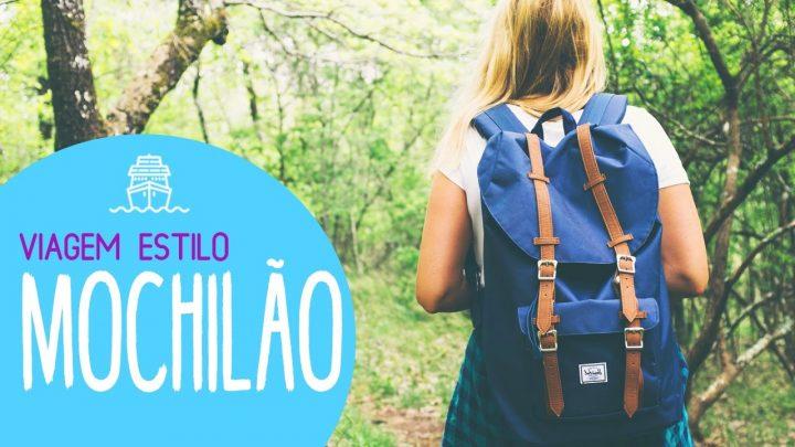 Mochilão: O que é mochilão? Como fazer mochilão?    Rachel Travel Tips